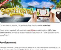 Pendant l'étéc'est le Super Freeroll à 100000 € chez Winamax